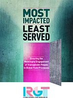 Most Impacted Least Served: Ensuring the Meaningful Engagement of Transgender People in Global Fund Processes